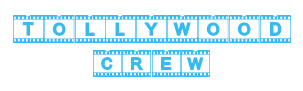 TOLLYWOOD CREW